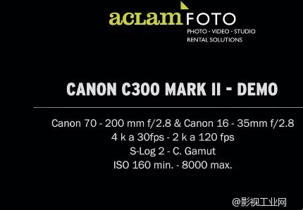 佳能C300 MKII测试展示 Demo - Aclam Foto